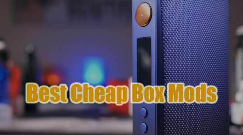 Best-Cheap-Box-Mods-From-Trusted-Brands-800x445